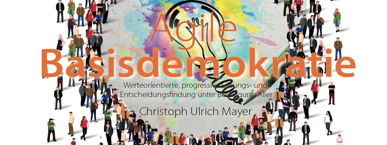 Agile Basisdemokratie - das neue Buch