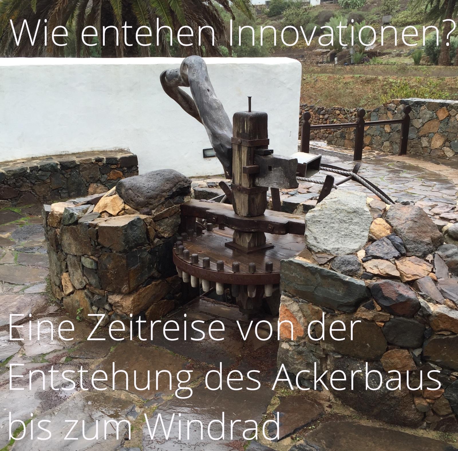 Innovation in der Geschichte am Beispiel Getreide, Mehl, Brot bis hin zum Windrad